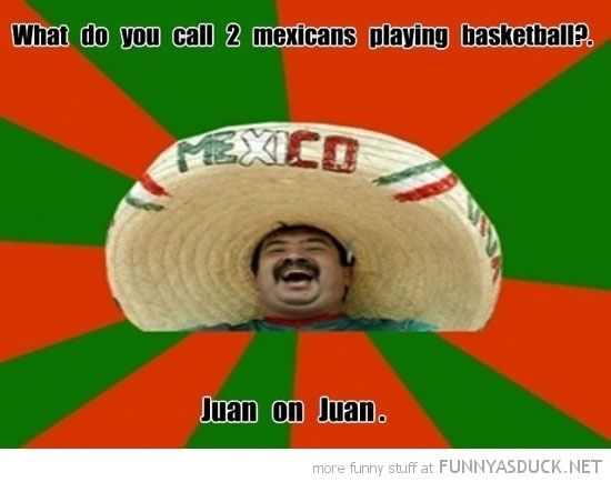 There is at least one member in your family named Maria, Guadalupe, Juan, Jose, or Jesus.   Community Post: 20 Signs You Grew Up Mexican