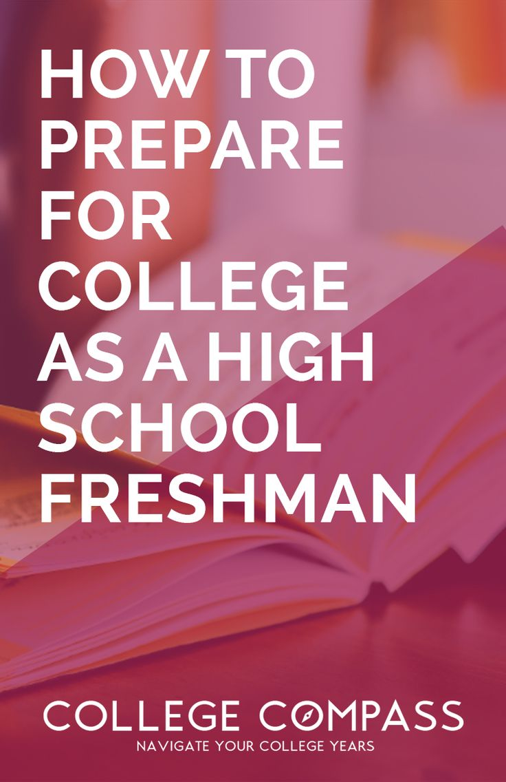 The best way to get the most out of your college years is to start preparing early. Check out this post on how to preare for college as a high school freshman; save for later and click through to read! | College Compass
