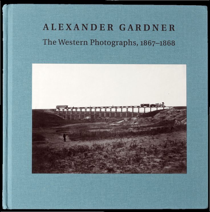Alexander Gardner: The Western Photographs, 1867-1868 / A present idea from the @nytimes 2014 Holiday Gift Guide