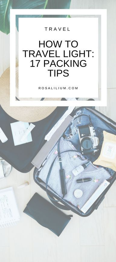 How to travel light - 17 packing tips to help you pack less and have an efficient bag