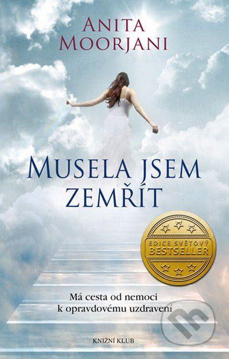 Musela jsem zemřít (Anita Moorjani) > Knihy > Martinus.cz