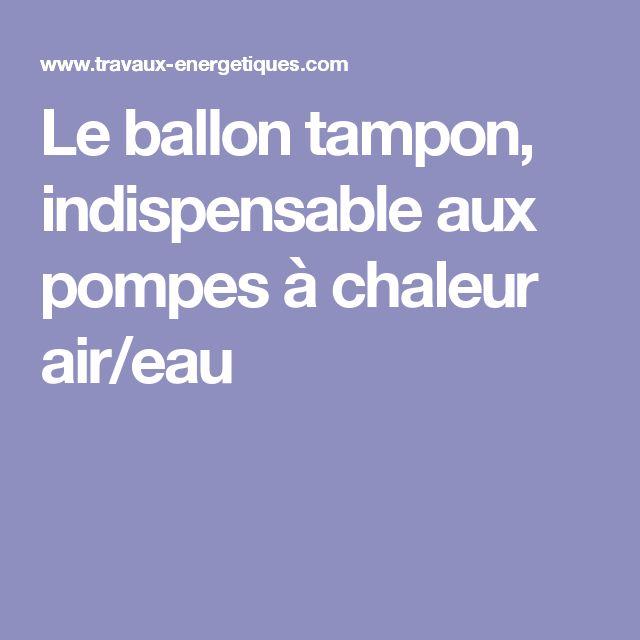 Le ballon tampon, indispensable aux pompes à chaleur air/eau