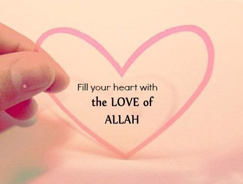 Fill your heart with love for Allah!