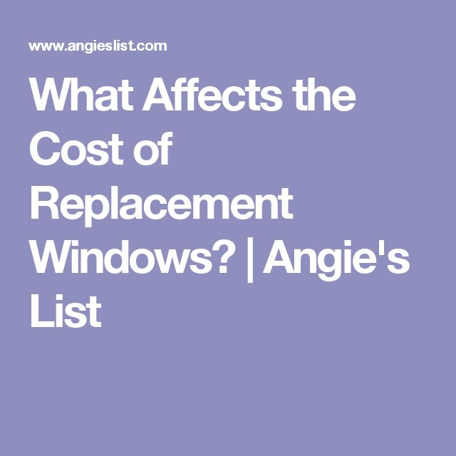 What Affects the Cost of Replacement Windows? | Angie's List