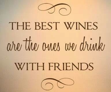 Wine + Friends=♡