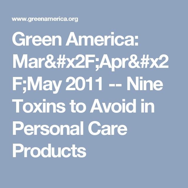 Green America: Mar/Apr/May 2011 -- Nine Toxins to Avoid in Personal Care Products