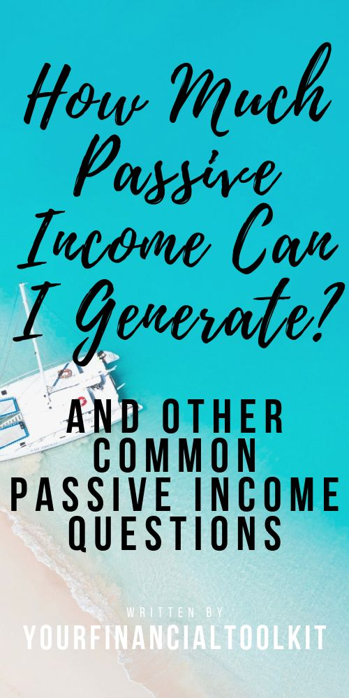 How Much Passive Income Can I Generate? – Best Articles