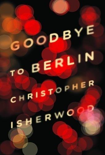 Goodbye to Berlin by Christopher Isherwood