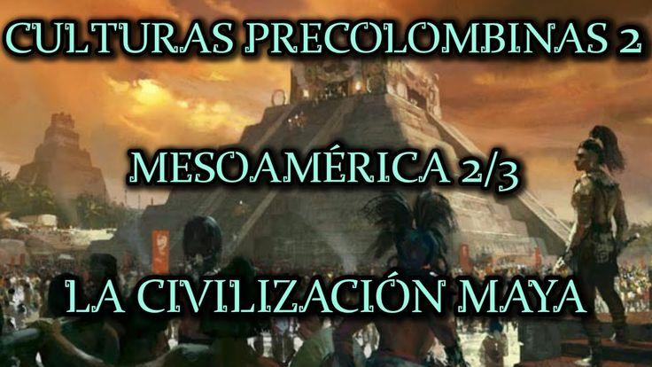 Liked on YouTube: CULTURAS PRECOLOMBINAS 2: Mesoamérica (2/3) - La Civilización Maya