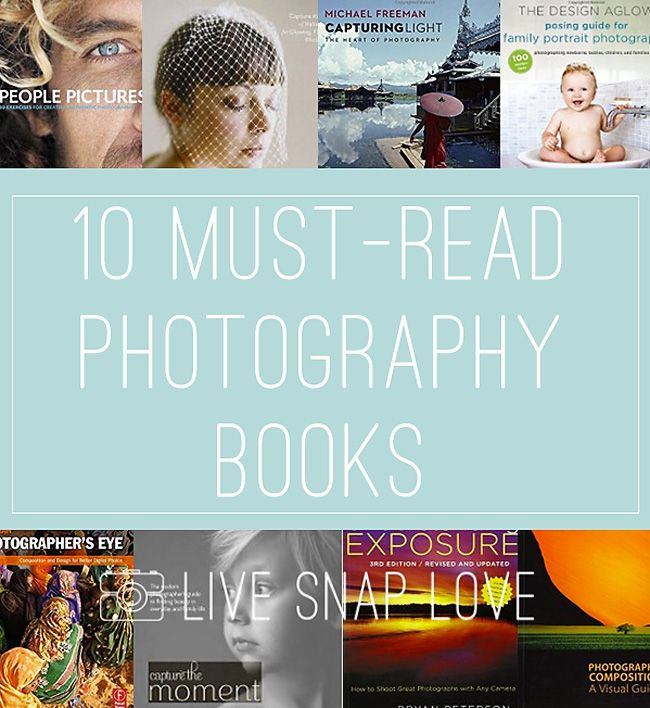 10 Must-Read Photography Books To Improve your Images by Live Snap Love Blog