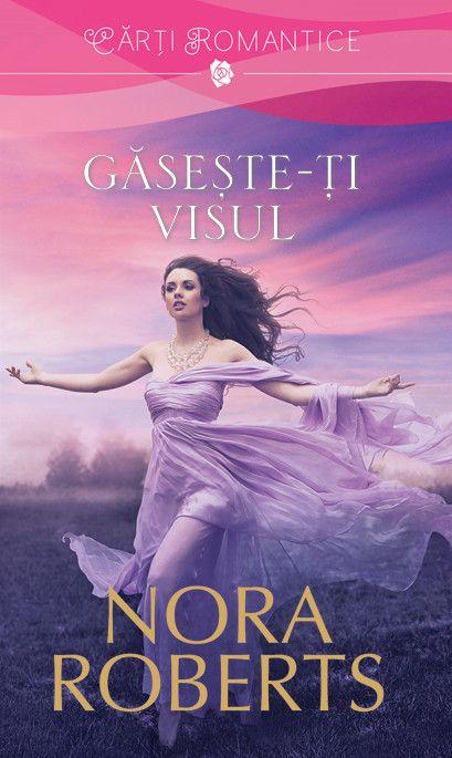 Nora Roberts - Gaseste-ti visul -