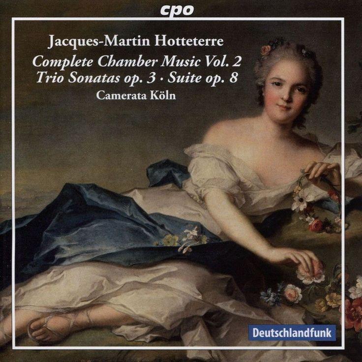 Camerata Köln - Jacque-Martin Hotteterre: Trio Sonatas, Op. 3; Suite, Op. 8 (CD)
