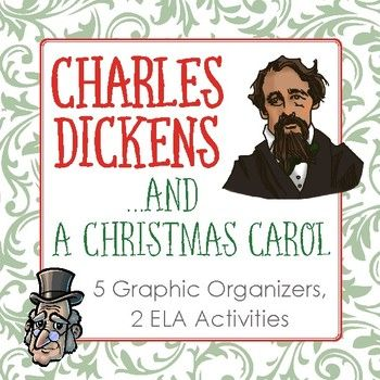 Charles Dickens and A Christmas Carol, 5 Graphic Organizers and 2 ELA Activities includes: 1) Five graphic organizers for students to complete. Students must have internet access to complete the organizers. A list of trusted (and hopefully, permanent) websites is included.