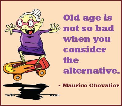 24 Absolutely Funny Sayings About Old Age to Tickle Your ... Old Age Funny