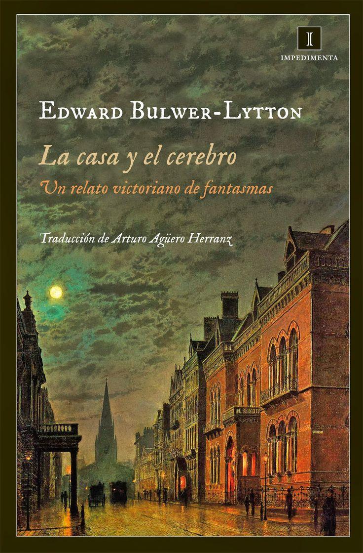 «La casa y el cerebro», de Bulwer-Lytton, en @Enrique Redel, está considerado uno de los mejores relatos de fantasmas. Si hace poco comentábamos la moderna y experimental «La casa de hojas», estamos ahora ante un clásico victoriano de casas encantadas. http://www.veniracuento.com/