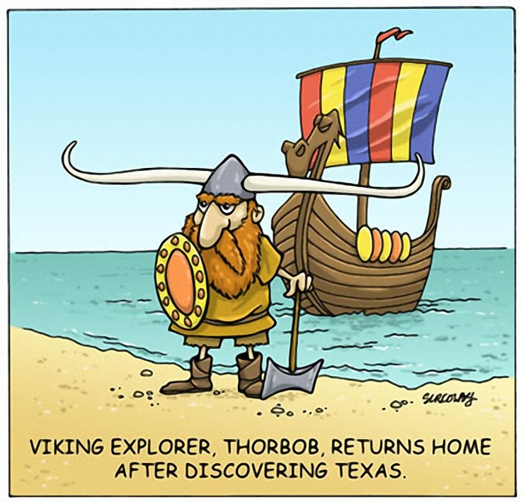 Thorbob: Texas Viking  BARBARA White first spotted this Colby Jones cartoon and shared it on Pinterest!