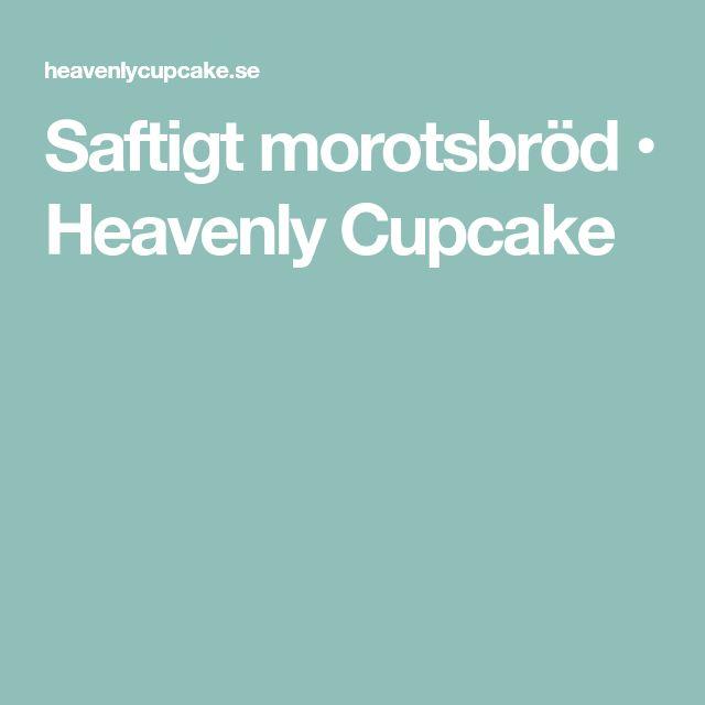 Saftigt morotsbröd • Heavenly Cupcake