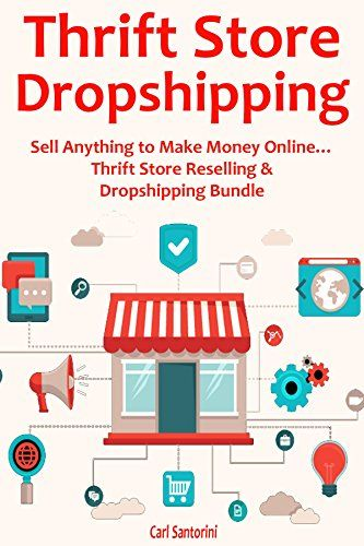 nice THRIFT STORE DROPSHIPPING: Sell Anything to Make Money Online... Thrift Store Reselling & Dropshipping Bundle