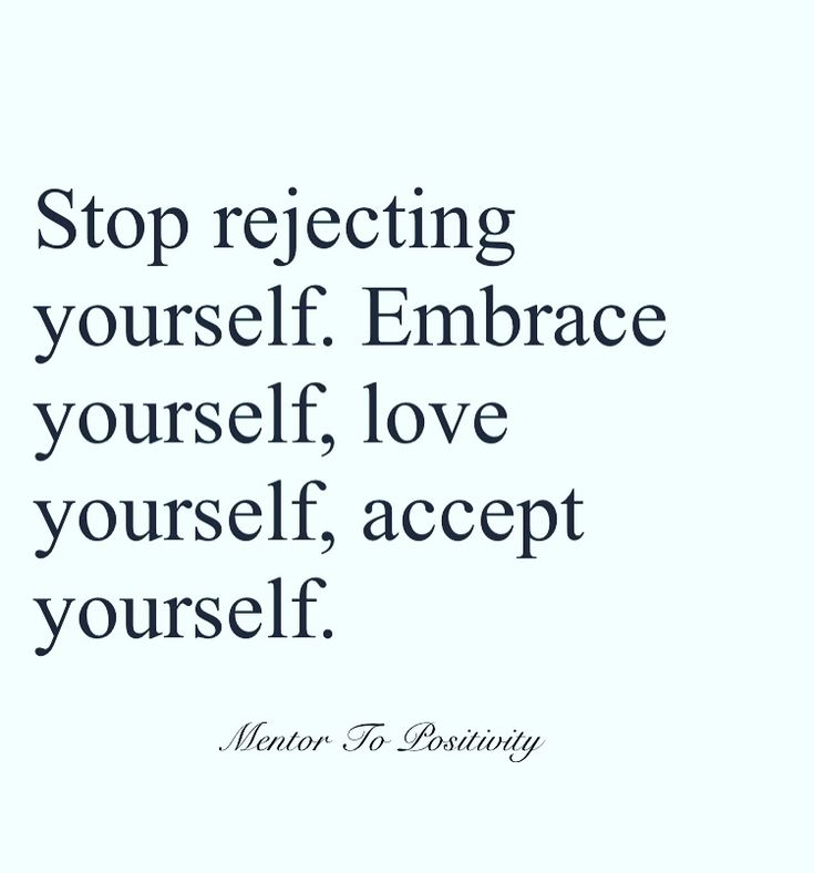 And the most of all - accept yourself