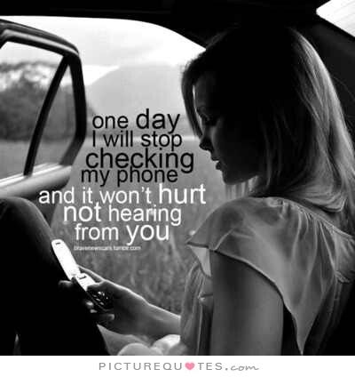 One day I will stop checking my phone and it won't hurt not hearing from you. Missing you quotes on PictureQuotes.com.
