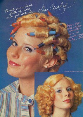 "In 1975 Teen Magazine advised us to ""Go Curly"", using our makeup pencils as curlers."