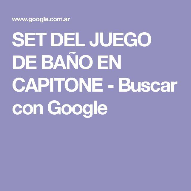 SET DEL JUEGO DE BAÑO EN CAPITONE - Buscar con Google