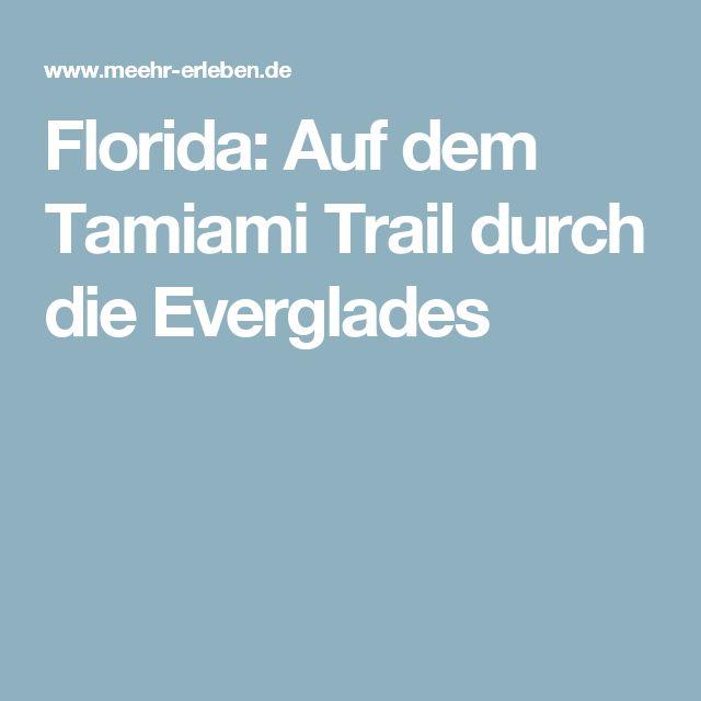Florida: Auf dem Tamiami Trail durch die Everglades