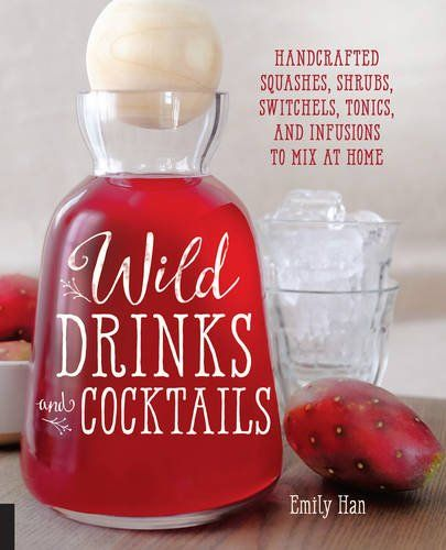 My wife's first book is now available for pre-order! Wild Drinks & Cocktails: Handcrafted Squashes, Shrubs, Switchels, Tonics, and Infusions to Mix at Home #cocktails #mixology #foraged #drinks