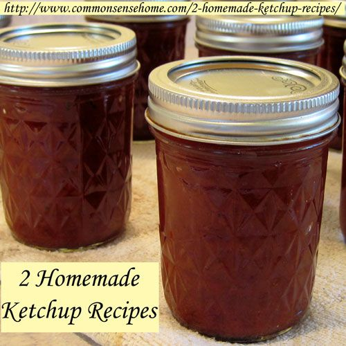 2 Homemade Ketchup Recipes - Home Canned ketchup and Lacto-Fermented Catsup - use your garden or farmers market tomatoes to make ketchup at home.: