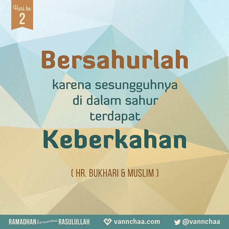 "Dituturkan sari Anas ra. yang berkata bahwa Rasulullah saw. bersabda, تشحروا فإن فى السحور بركة (Yang artinya) ""Bersahurlah kalian. Karena sungguh di dalam sahur terdapat berkah"" Hadits Riwayat Bukhari & Muslim   Dikutip dari kitab Riyadh Al-Shalihin, karya Imam Nawawi Kitabu Al Fadha'il (Kitab Tentang Keutamaan Berbagai Amal Perbuatan), Bab 42: Keutamaan Sahur dan Mengahirkannya"