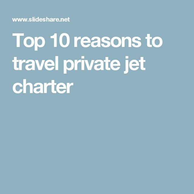 Top 10 reasons to travel private jet charter