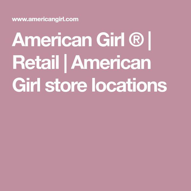 American Girl ®   Retail   American Girl store locations