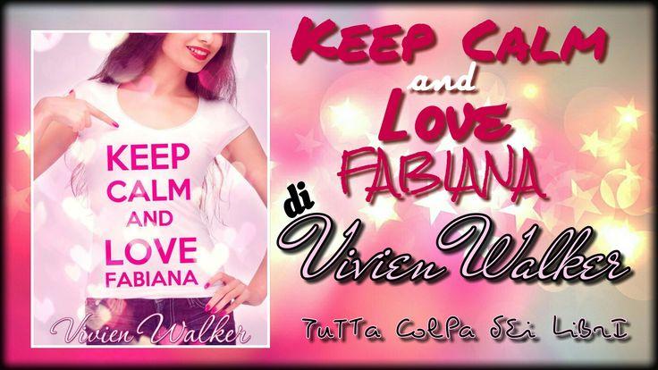Segnalazione Made in Italy —–>>> Keep Calm and love Fabiana di Vivien Walker
