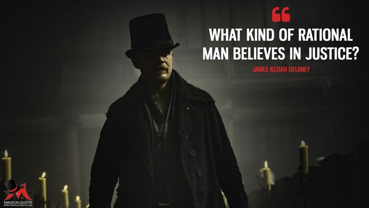 James Keziah Delaney: What kind of rational man believes in justice? #tomhardy