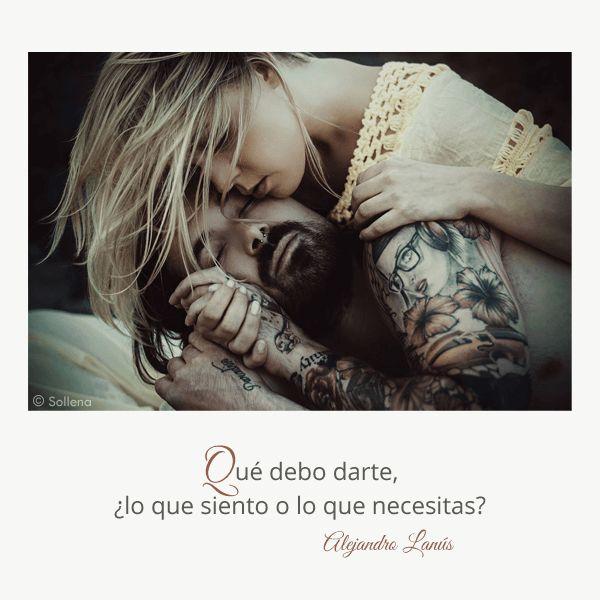 Qué debo darte, ¿lo que siento o lo que necesitas? #Umbrales #AlejandroLanus #Aforismos