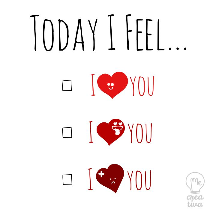 Today I feel - I <3 you - I love you Valentine's day
