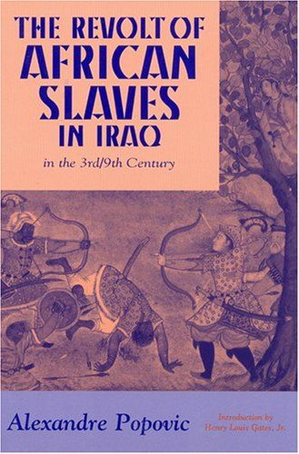 Revolt of African Slaves in Iraq (Princeton Series on the Middle East) by Alexandre Popovic http://www.amazon.com/dp/1558761624/ref=cm_sw_r_pi_dp_NeQ8tb1P9ZJZQ
