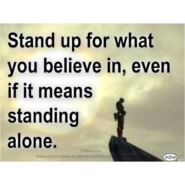 YES: Words Of Wisdom, Stands Tall, Inspiration Wall, Stands Strong, Quote, True Words, Stands Alone, Positive Thoughts, Stands Up