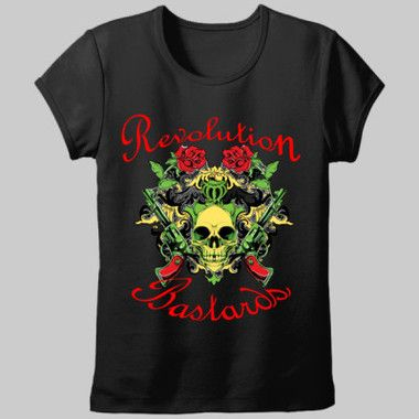 Revolution Bastards - Ladies Fitted T-Shirt $A39.95 Sizes: 8-20 Available in white or black http://www.wildsteel.com.au/revolution-bastards-ladies/