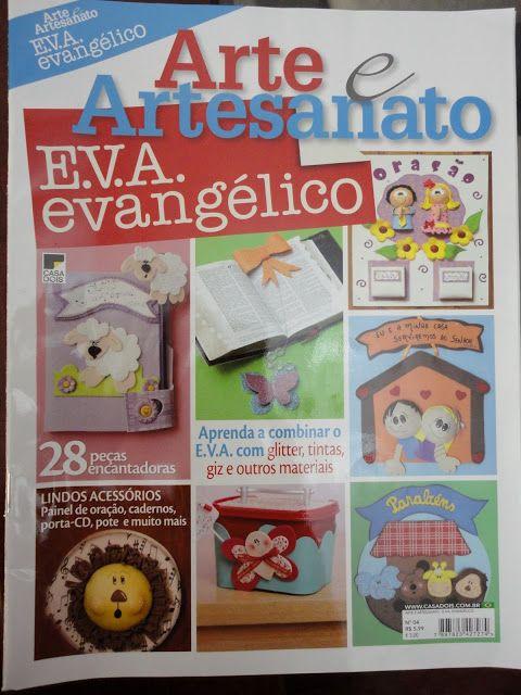 AMOR EM ENSINAR - Plantando a boa semente!: Revista Arte e Artesanato EVA evangélico - 004