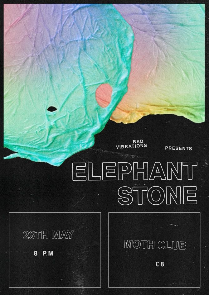 ELEPHANT STONE  Gig poster for UK record label and artist booking management Bad Vibrations Band: Elephant Stone, a Canadian psych / indie rock band  mariatran.dk