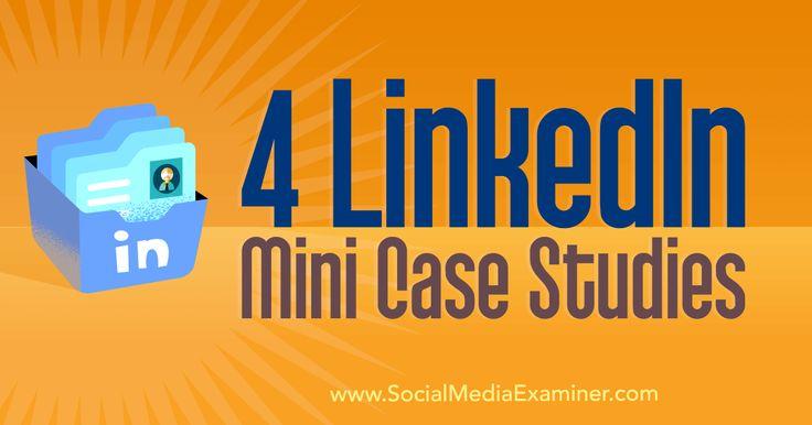 4 LinkedIn Mini Case Studies http://www.socialmediaexaminer.com/4-linkedin-mini-case-studies?utm_source=rss&utm_medium=Friendly Connect&utm_campaign=RSS @smexaminer