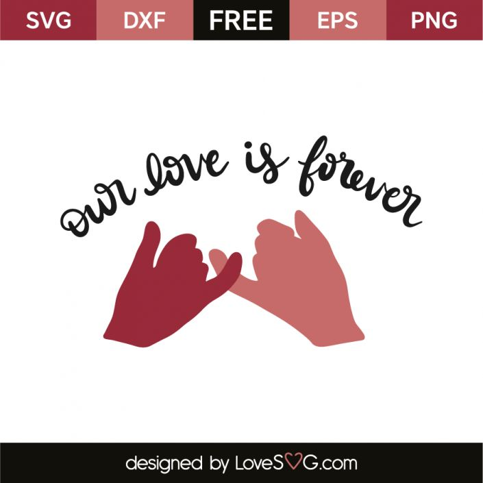 *** FREE SVG CUT FILE for Cricut, Silhouette and more *** Our love is forever
