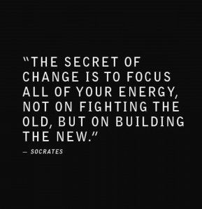 The Secret to Change  ... Focus on the new. ♥ #Socrates #quotes #inspiration