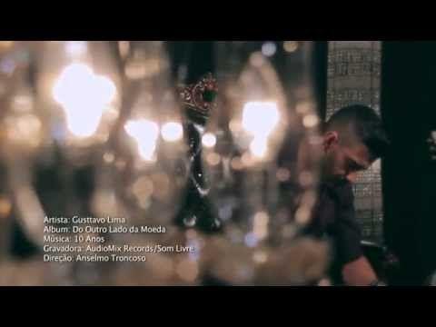Gusttavo Lima - 10 Anos - (Clipe Oficial) - [Do Outro Lado da Moeda] - YouTube