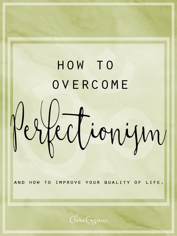Mindset - perfectionism. I challenge you to be aware the next time you strive for perfectionism. http://www.claracazimi.com/mindset-perfectionism/