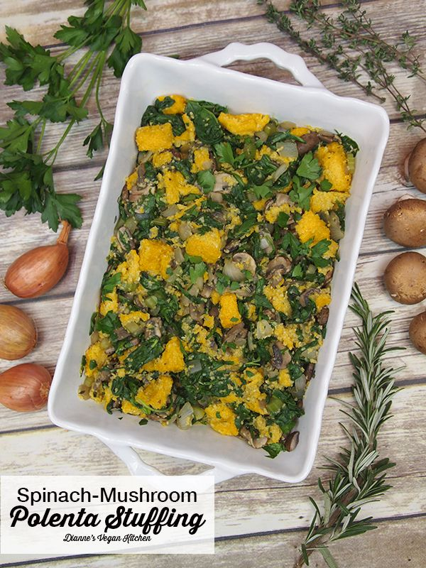 Spinach-Mushroom Polenta Stuffing >> Dianne's Vegan Kitchen