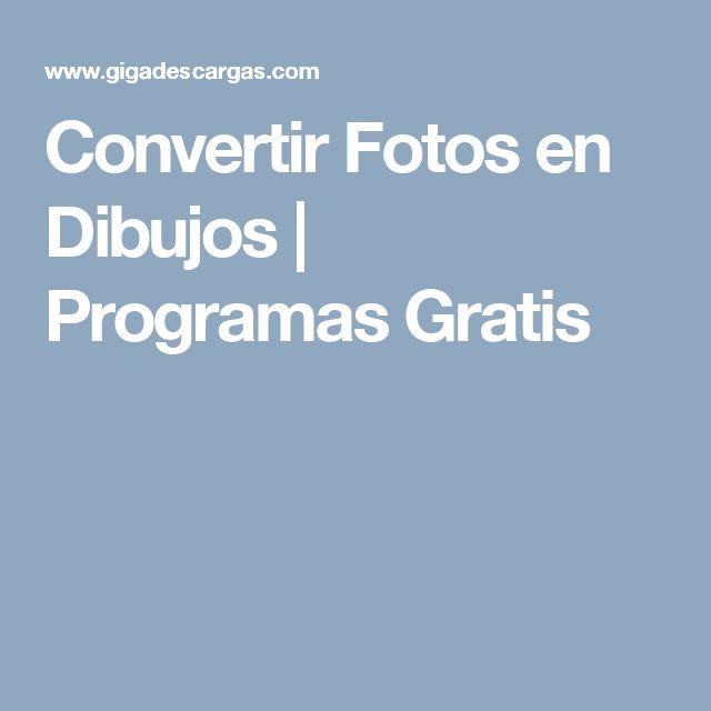 Convertir Fotos en Dibujos | Programas Gratis