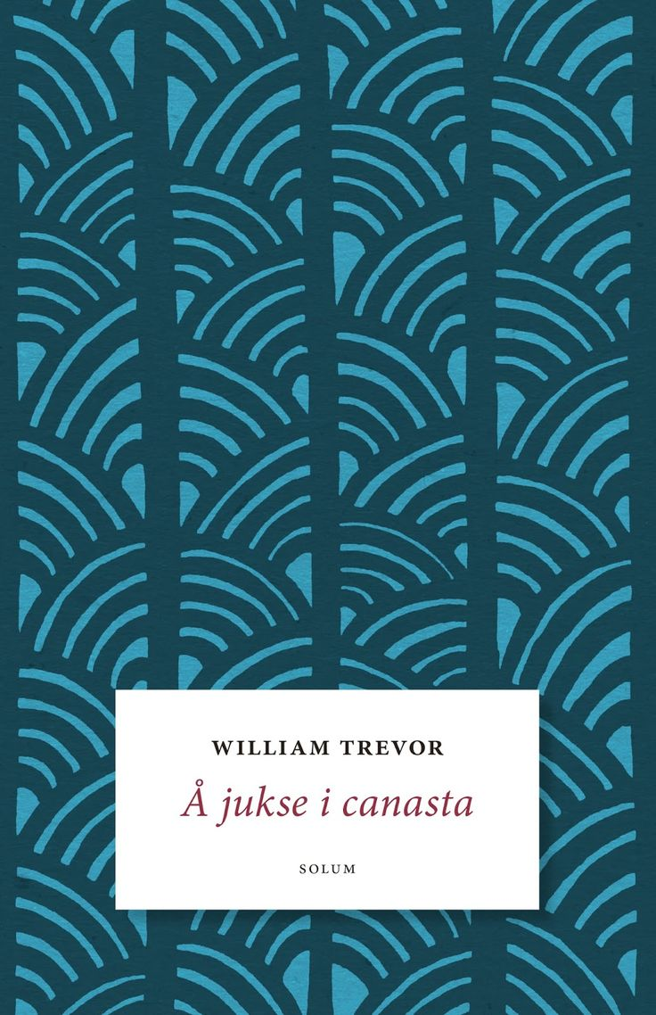 """Rose-Maries litteratur- og filmblogg: William Trevor: """"Å jukse i canasta"""""""