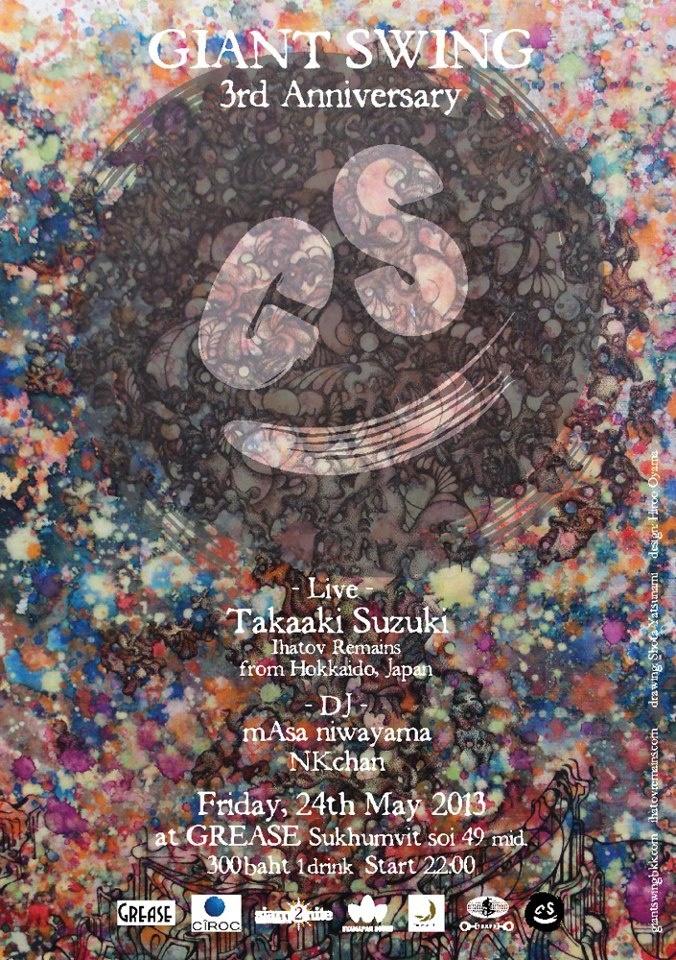 Friday, 24th May 2013 at GREASE (Sukhumvit soi 49[MID]) 300baht (1drink) Start 22:00  Live: Takaaki Suzuki (Ihatov Remains) from Hokkaido, Japan DJ: mAsa niwayama, NKchan